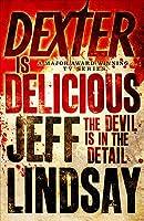Dexter is Delicious (Dexter #5)
