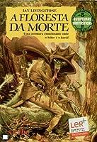 A Floresta da Morte (Aventuras Fantásticas, #2)