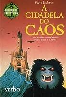 A Cidadela do Caos (Aventuras Fantásticas, #3)