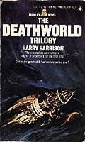The Deathworld Trilogy (Deathworld, #1-3)