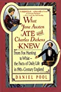 What Jane Austen Ate and Charles Dickens Knew: From Fox Hunting to Whist—the Facts of Daily Life in 19th-Century England