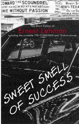 Sweet Smell of Success: The Short Fiction