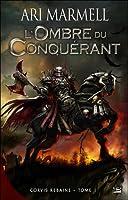 L'ombre du conquérant (Corvis Rebaine, tome 1)