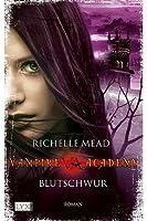Blutschwur (Vampire Academy, #4)