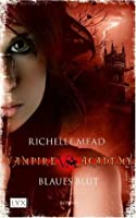 Blaues Blut (Vampire Academy, #2)
