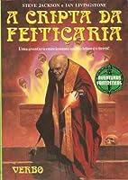 A Cripta da Feitiçaria (Aventuras Fantásticas, Portugal, #22)