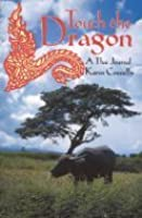 the realisations of karen connelly in touch the dragon Karen connelly - wikipedia - her second book, touch the dragon: a thai journal (1992), won the governor general's award for non-fiction three poetry collections followed,.