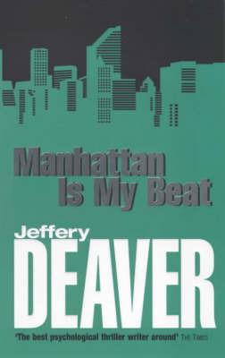 Manhattan Is My Beat (Rune, #1) by Jeffery Deaver
