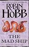 The Mad Ship by Robin Hobb
