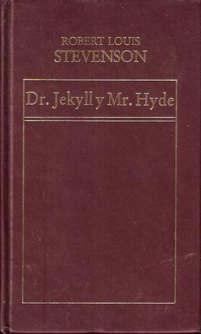 Dr. Jekyll y Mr.Hyde by Robert Louis Stevenson