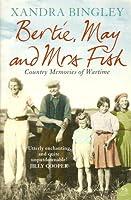 Bertie, May and Mrs Fish
