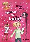 Applaus für Lola! (Lola, #4)