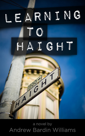 Learning to Haight by Andrew Bardin Williams