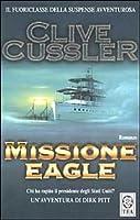 Missione Eagle (Le avventure di Dirk Pitt, #7)