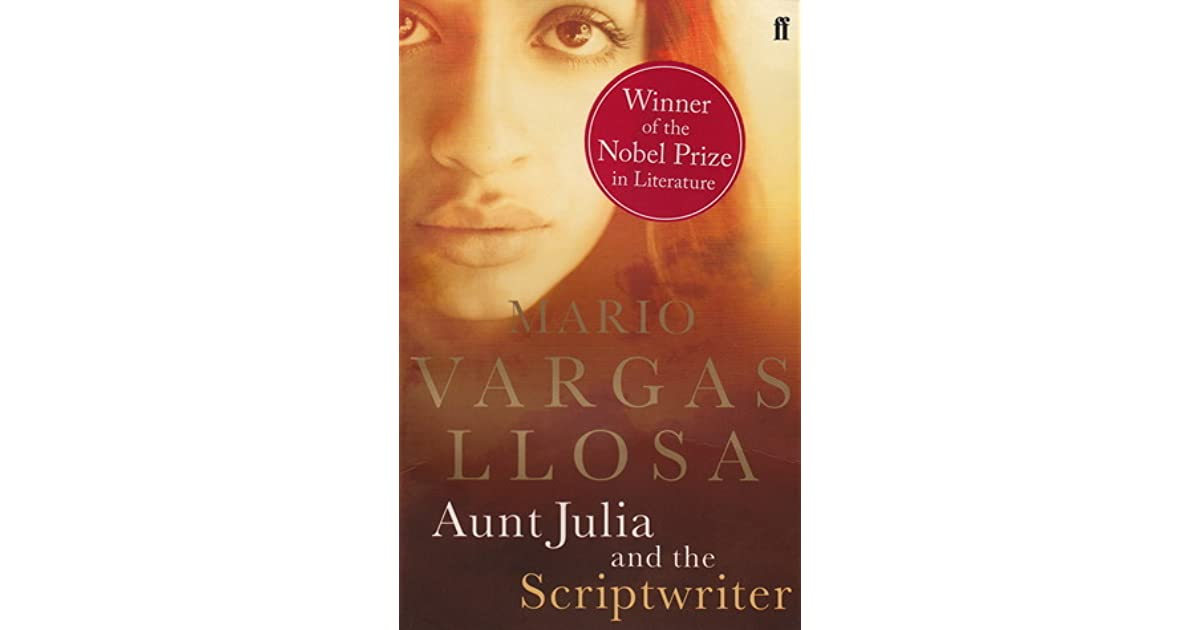 the peruvian society in aunt julia and the scriptwriter by mario vargas llosa Mario vargas llosa about a brothel in a peruvian town that brings together the innocent and the corrupt and aunt julia and the scriptwriter.