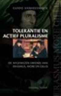 Tolerantie en actief pluralisme: More, Erasmus, Gillis en de uitdaging van het actief pluralisme