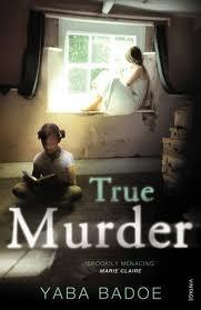 True Murder by Yaba Badoe