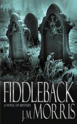 Read Fiddleback By Jm Morris