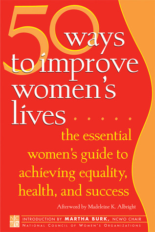 50-Ways-to-Improve-Women-s-Lives-The-Essential-Women-s-Guide-for-Achieving-Equality-Health-and-Success