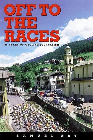 Off to the Races: 25 Years of Cycling Journalism