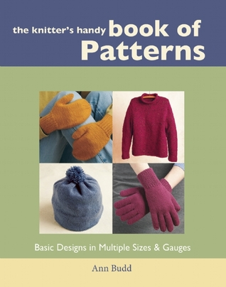Knitters Handy Book of Patterns: Basic Designs in Multiple Sizes and Gauges