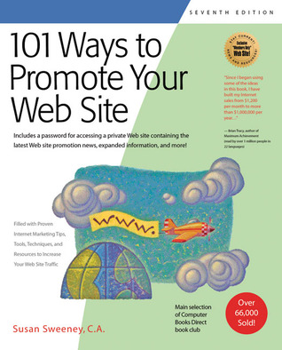 101 Ways to Promote Your Web Site by Susan Sweeney