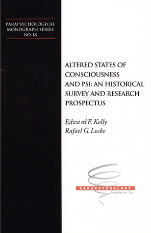 Altered States of Consciousness and Psi: An Historical Survey and