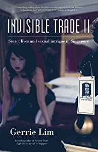 Invisible Trade II: Secret lives and sexual intrigue in Singapore