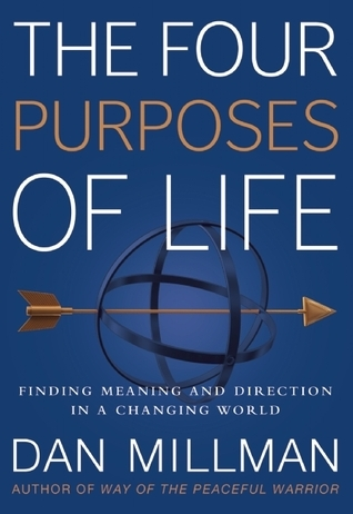 The Four Purposes of Life Finding Meaning and Direction in a Changing World