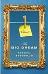 The Big Dream by Rebecca Rosenblum