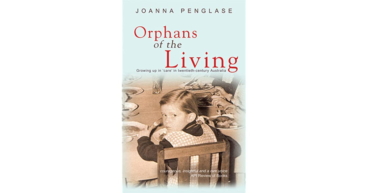 Orphans Of The Living By Joanna Penglase