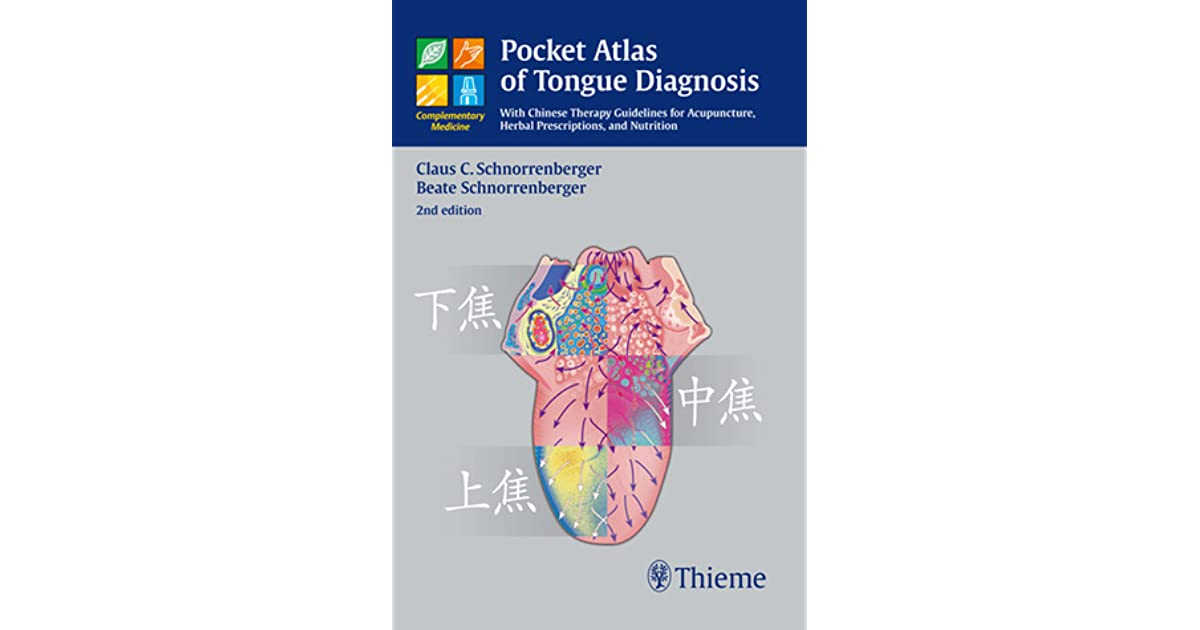Pocket Atlas Of Tongue Diagnosis With Chinese Therapy Guidelines