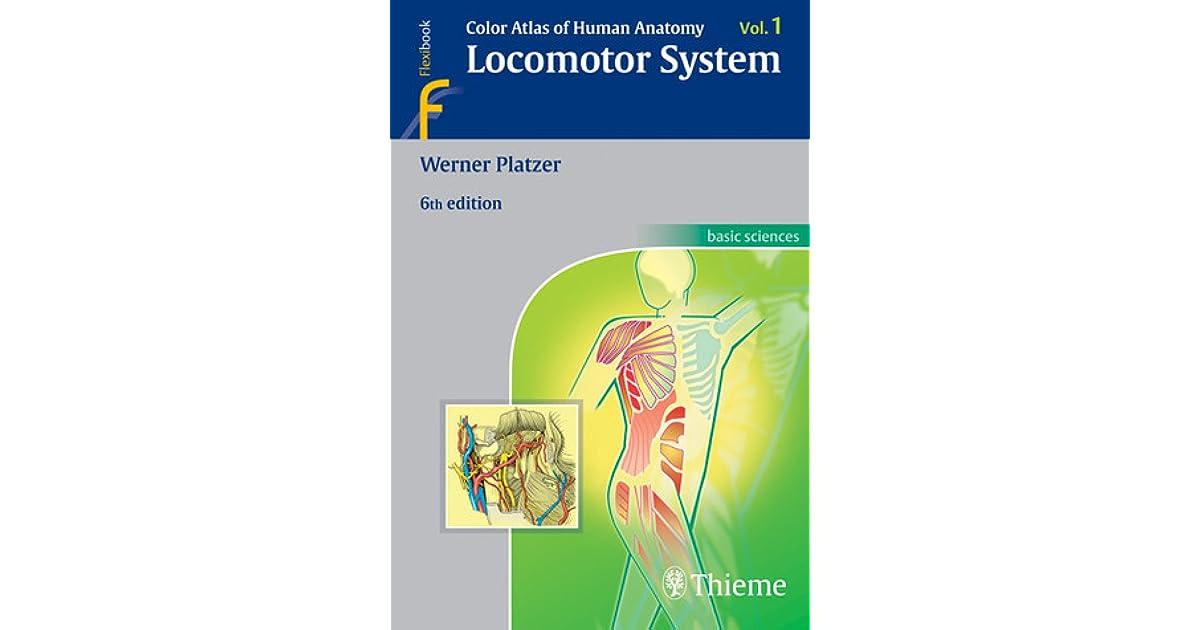 Color Atlas Of Human Anatomy, Vol.1 Locomotor System by Werner Platzer