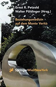 Beziehungsmedizin Auf Dem Monte Verita: 30 Jahre Psychosomatik in Ascona