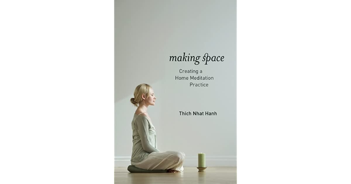 Making space creating a home meditation practice by thich nhat hanh fandeluxe Choice Image