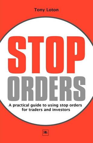 Stop Orders  A practical guide - Tony Loton