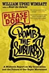 Please Don't Bomb the Suburbs: A Midterm Report on My Generation and the Future of Our Super Movement