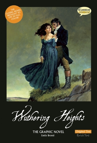 Wuthering Heights The Graphic Novel: Original Text