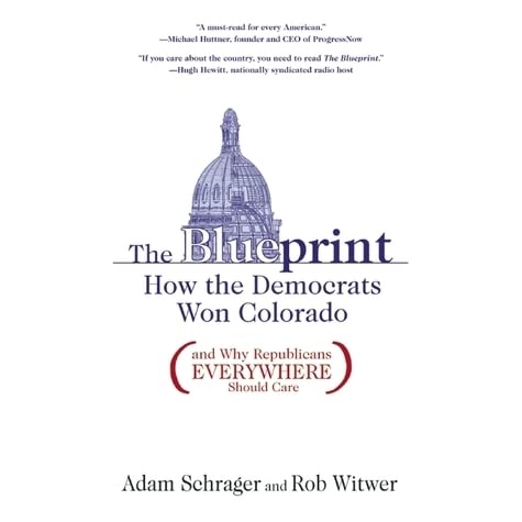 The blueprint how the democrats won colorado by adam schrager malvernweather Image collections