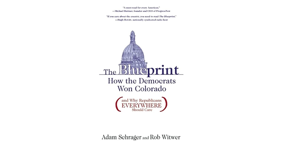 The blueprint how the democrats won colorado by adam schrager malvernweather Gallery