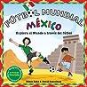 Fútbol Mundial México: Explora el mundo a través del fútbol