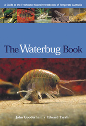 Waterbug Book: A Guide to the Freshwater Macroinvertebrates of Temperate Australia