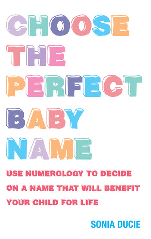 Choose the Perfect Baby Name: Use Numerology to Decide on a