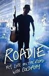 Roadie: My Life o...