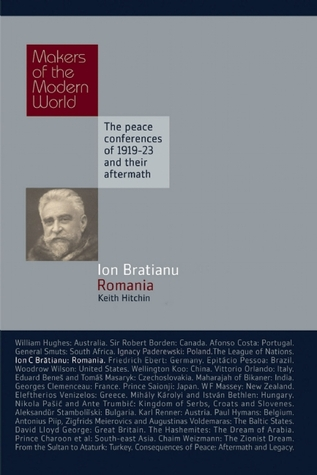 Ion Bratianu: Romania: The Peace Conferences of 1919-23 and Their Aftermath