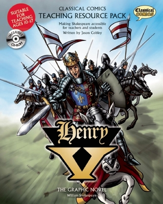 Classical Comics Study Guide: Henry V: Making Shakespeare Accessible for Teachers and Students