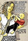 My Mother Wears Combat Boots: A Parenting Guide for the Rest of Us ebook download free