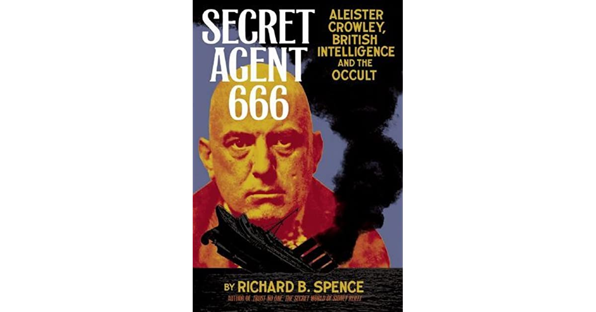 Secret agent 666 aleister crowley british intelligence and the secret agent 666 aleister crowley british intelligence and the occult by richard b spence fandeluxe Gallery