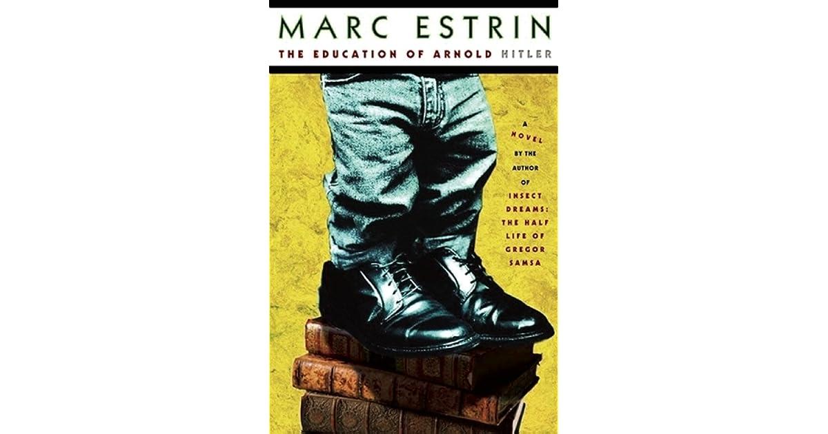 The Education Of Arnold Hitler By Marc Estrin border=