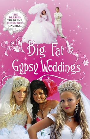 Big Fat Gypsy Wedding.Big Fat Gypsy Weddings The Dresses The Drama The Secrets Unveiled